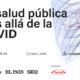 """España Salud y PRISA organizan una jornada científica abierta bajo el título """"La salud pública más allá de la covid"""""""